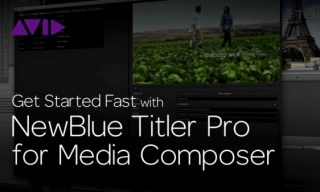 Get Started Fast with NewBlue Titler Pro for Media Composer—Episode 2