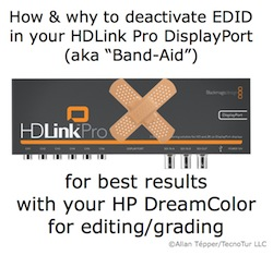 Why You Must Deactivate Edid On Your Hdlink Aka Band Aid By Allan Tepper Provideo Coalition