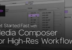 Get Started Fast with Media Composer for High-Res Workflows—Part 1