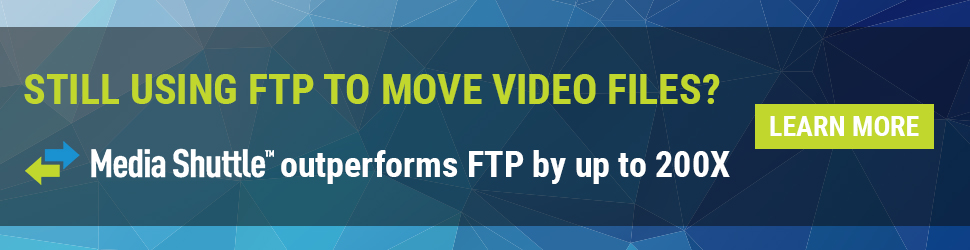 Why many studios and broadcasters are banning FTP from their supply chain 12