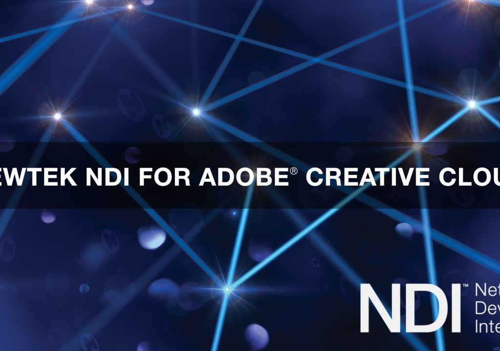 NAB 2016: NDI for Adobe Creative Cloud apps eliminates upload times 5