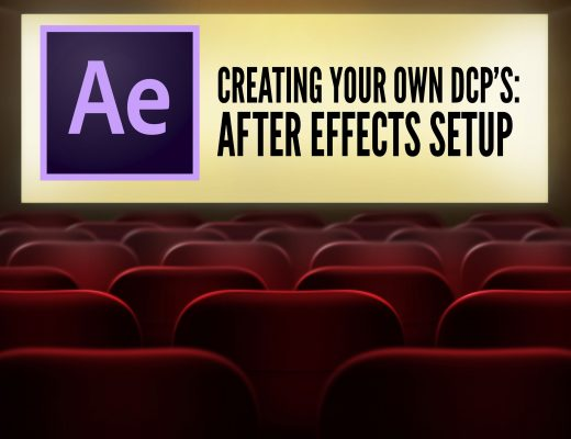 CREATING YOUR OWN DCP'S – USING AFTER EFFECTS AS AN INTERMEDIARY 2