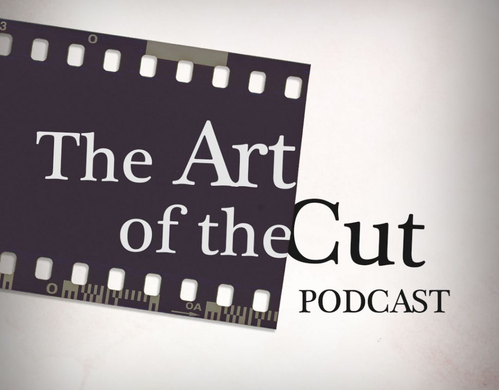 Introducing The Art of the Cut Podcast! 1