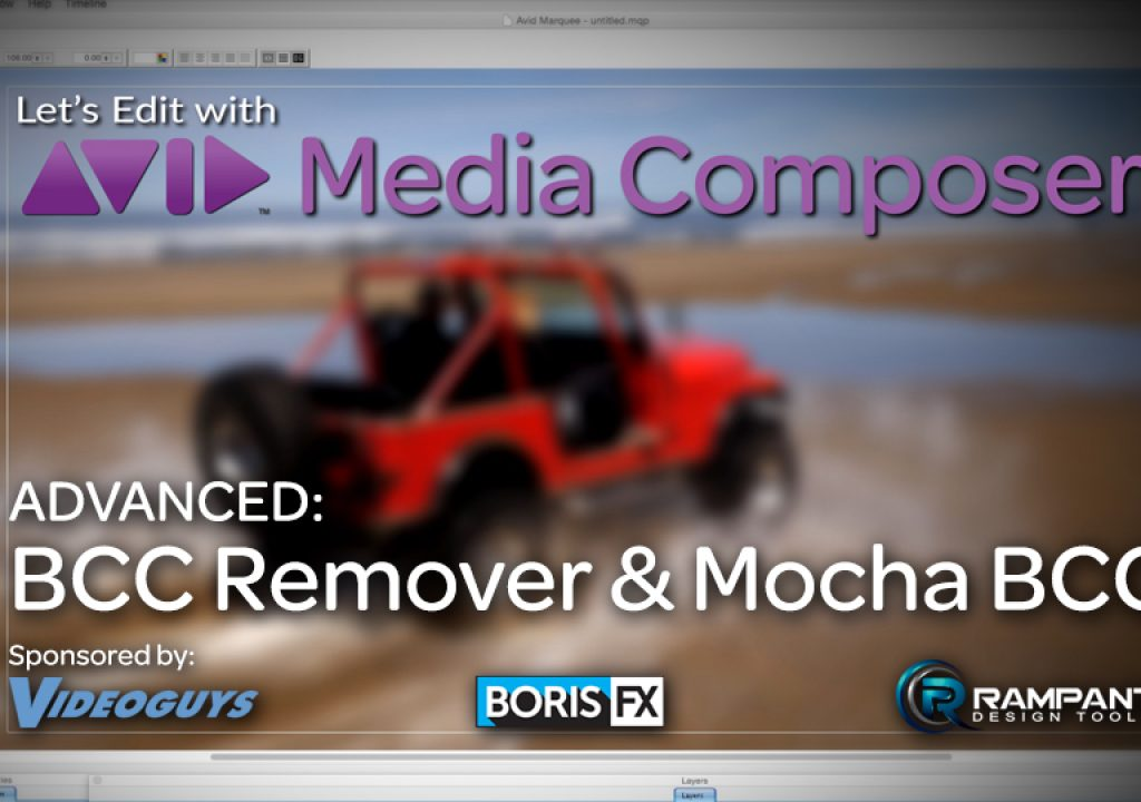 Let's Edit with Media Composer – ADVANCED – BCC Remover and Mocha BCC 1