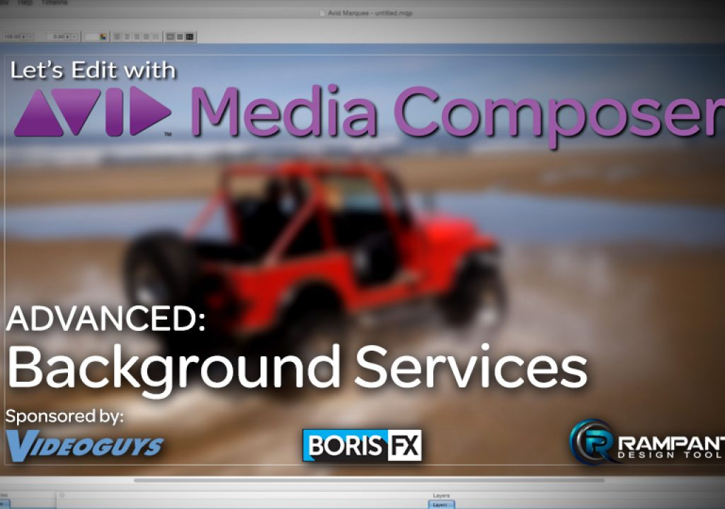 Let's Edit with Media Composer - ADVANCED - Background Services 1