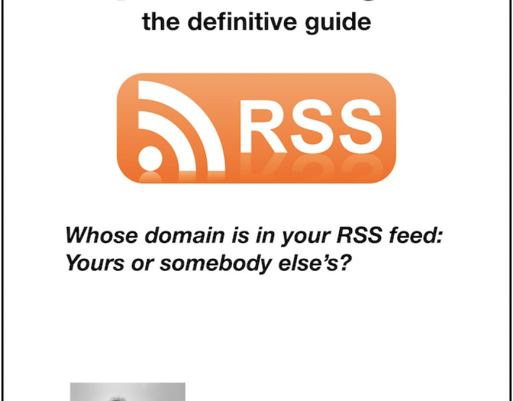 Branded RSS podcasting: the definitive guide 1