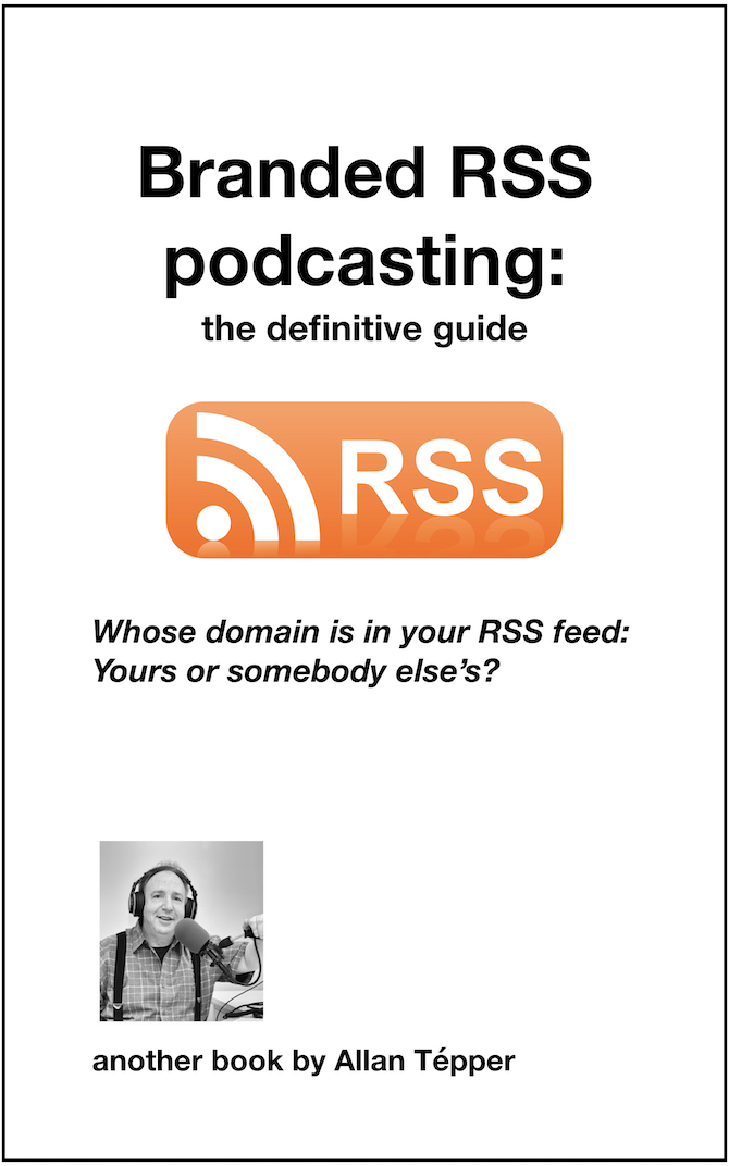 Branded RSS podcasting: the definitive guide 4