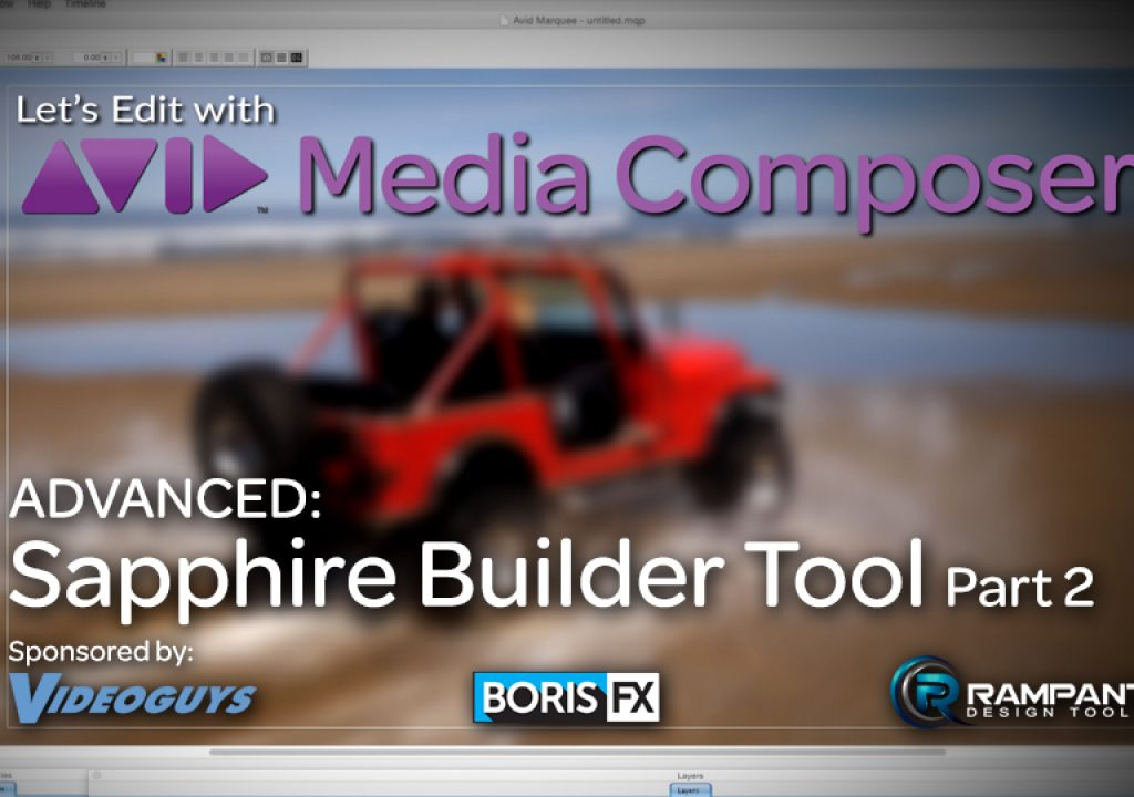 Let's Edit with Media Composer - ADVANCED - Sapphire Builder Tool Part 2 1