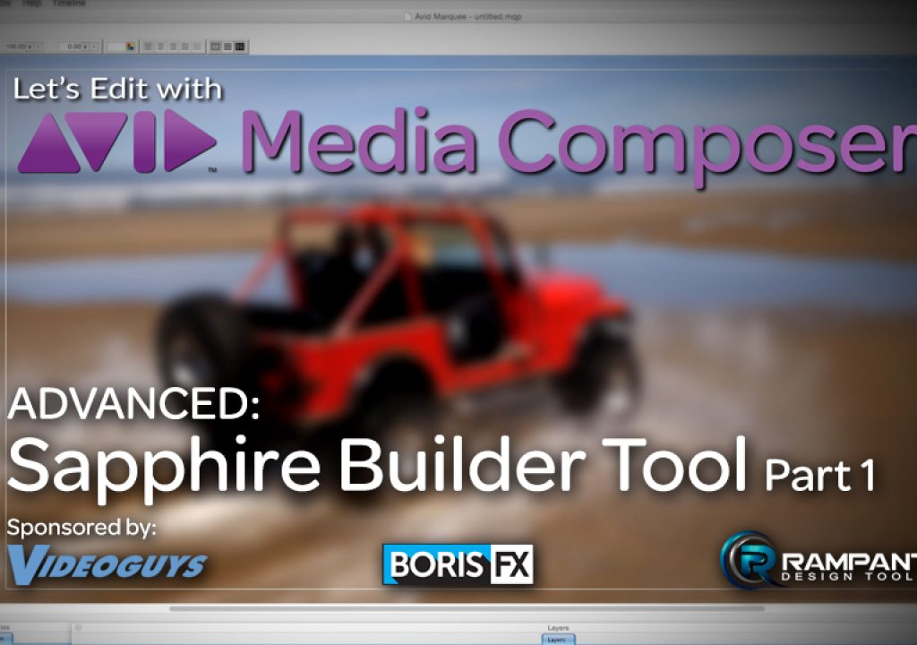 Let's Edit with Media Composer - ADVANCED - Sapphire's Builder Tool Part 1 1