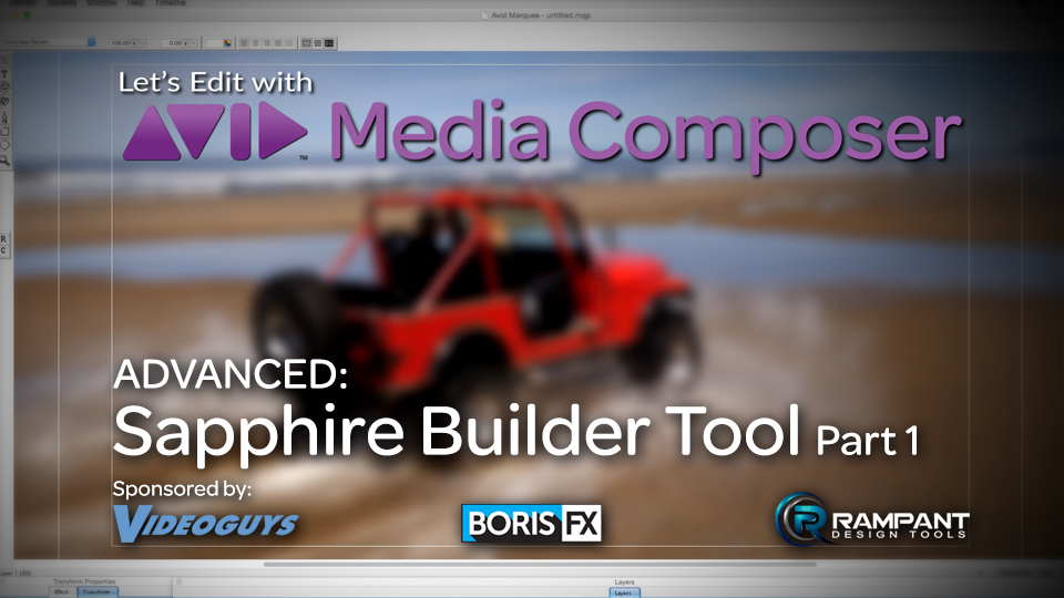 Let's Edit with Media Composer - ADVANCED - Sapphire's Builder Tool Part 1 5