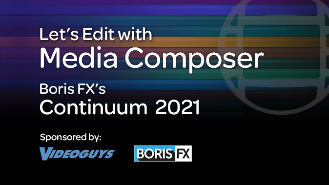 Let's Edit with Media Composer - Continuum 2021 4