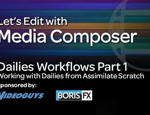 Let's Edit with Media Composer – Dailies Workflows Part 1 – Working with Dailies from Assimilate Scratch