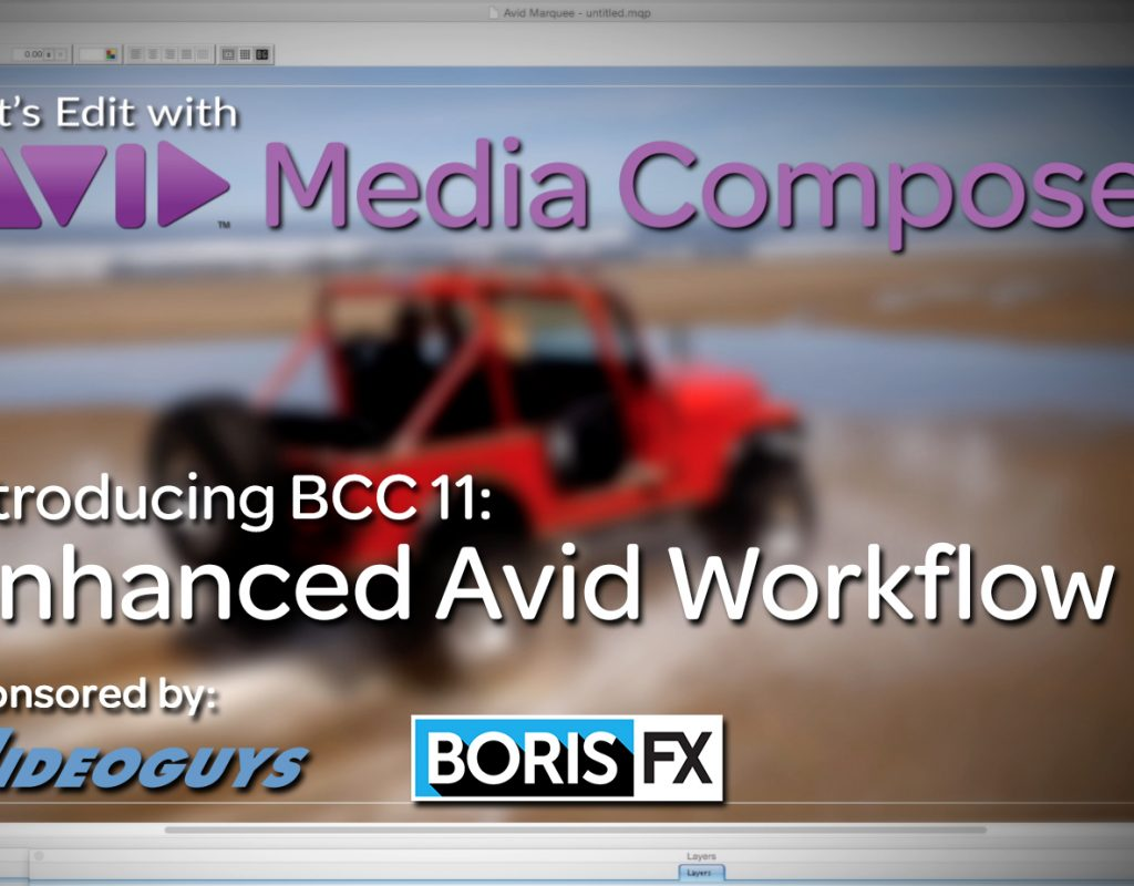Let's Edit with Media Composer – BCC 11's Advanced Avid Workflow 1
