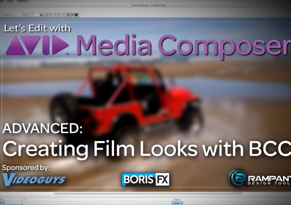 Let's Edit with Media Composer - Creating Film Looks with BCC 1