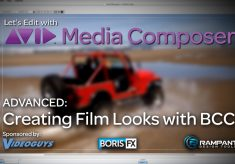 Let's Edit with Media Composer – Creating Film Looks with BCC