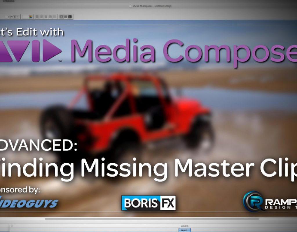 Let's Edit with Media Composer - Finding Missing Master Clips 1