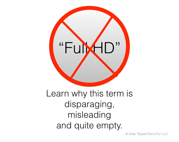 Full HD is disparaging, misleading, and quite empty