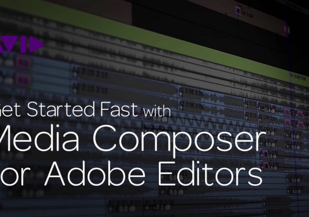 Get Started Fast with Media Composer for Adobe Editors — Part 5 1