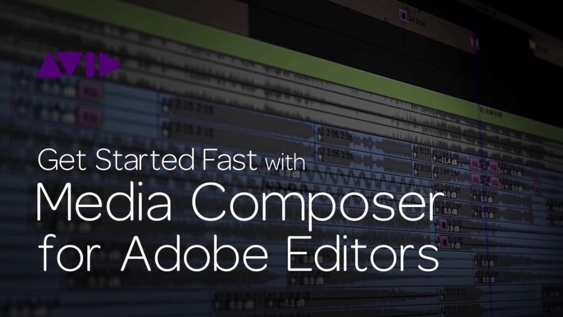 Get Started Fast with Media Composer for Adobe Editors — Part 5