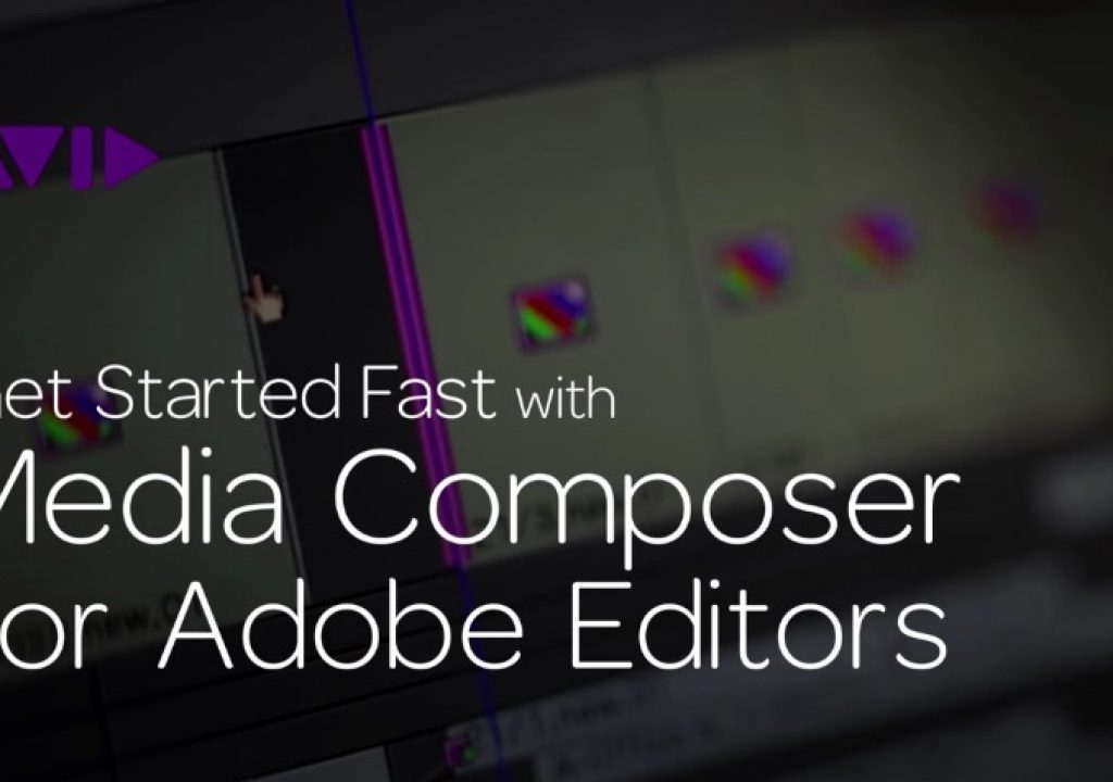 Get Started Fast with Media Composer for Adobe Editors — Part 4 1