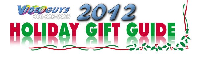 Videoguys' 2012 Holiday Gift Guide 4
