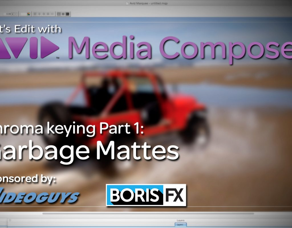 Let's Edit with Media Composer - Chroma keying Part 1 - Garbage Mattes 1