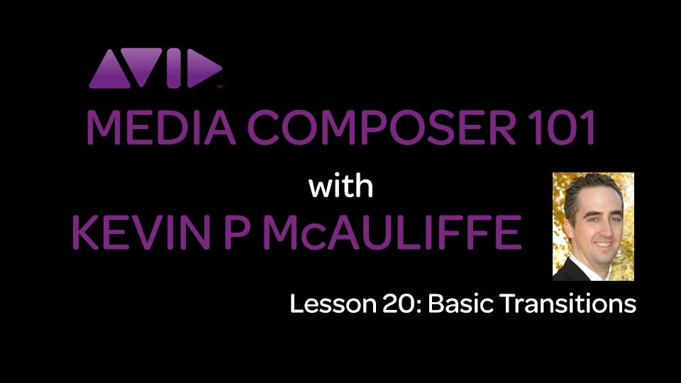 Media Composer 101 - Lesson 20 - Basic Transitions 9