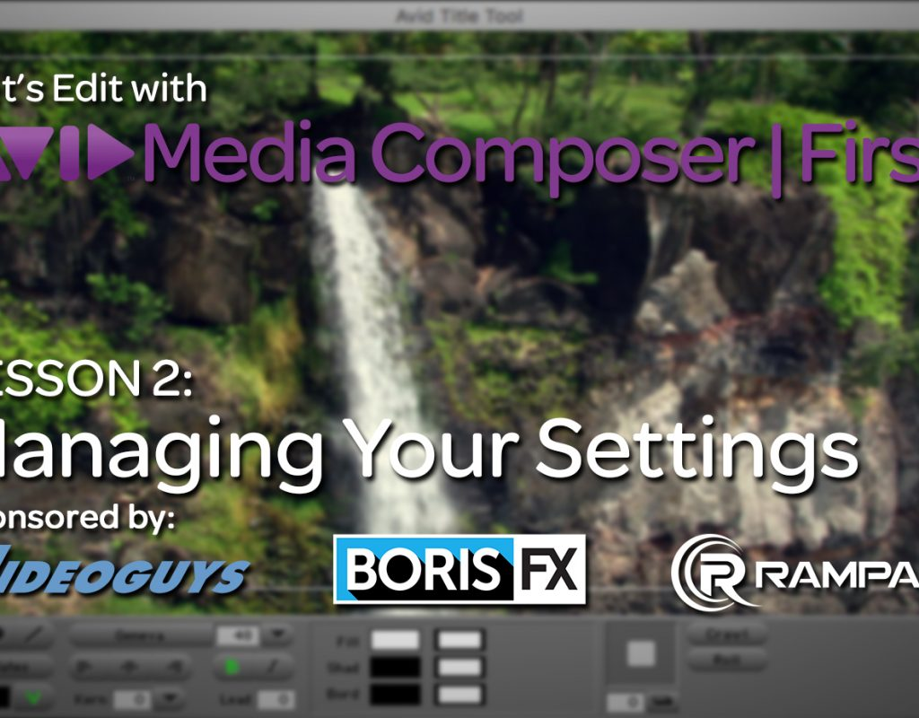 Let's Edit with Media Composer | First - Lesson 2 - Managing Your Settings 1