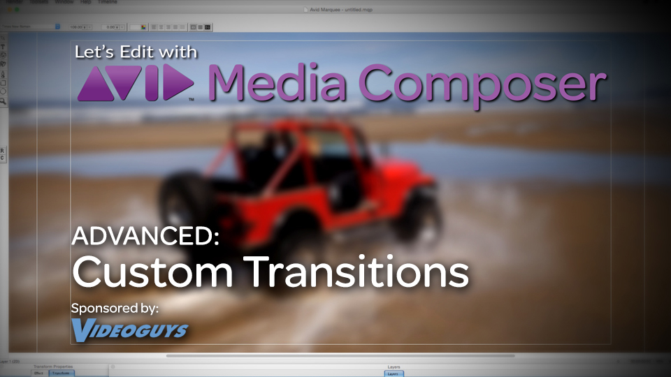 Let's Edit with Media Composer - ADVANCED - Custom Transitions 2
