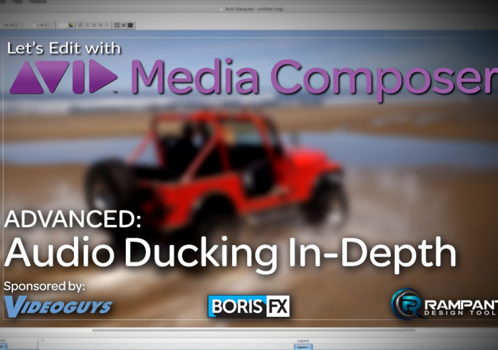 Let's Edit with Media Composer - ADVANCED - Audio Ducking In-Depth 1