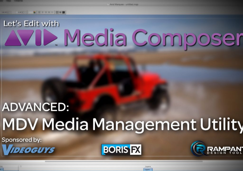 Let's Edit with Media Composer - ADVANCED - MDV Media Management Ulility 1