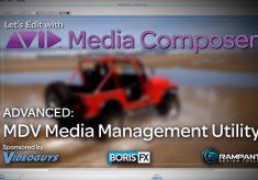 Let's Edit with Media Composer – ADVANCED – MDV Media Management Ulility