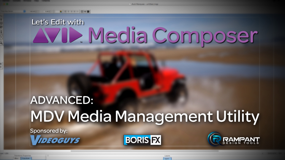Let's Edit with Media Composer - ADVANCED - MDV Media Management Ulility 2