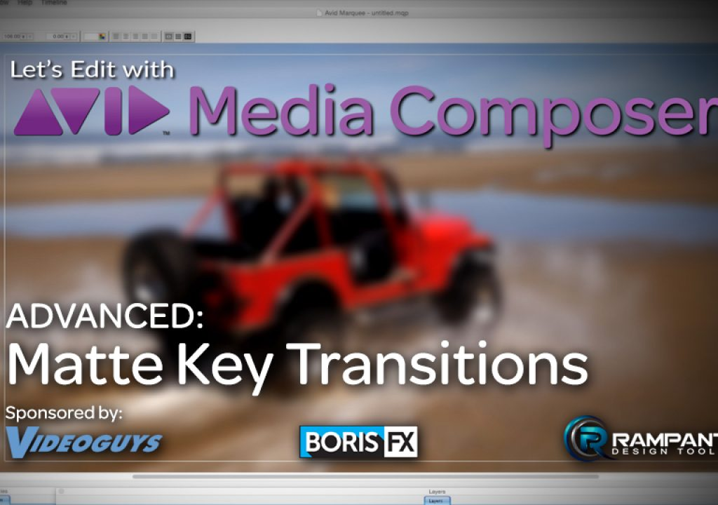 Let's Edit with Media Composer – ADVANCED – Matte Key Transitions 1