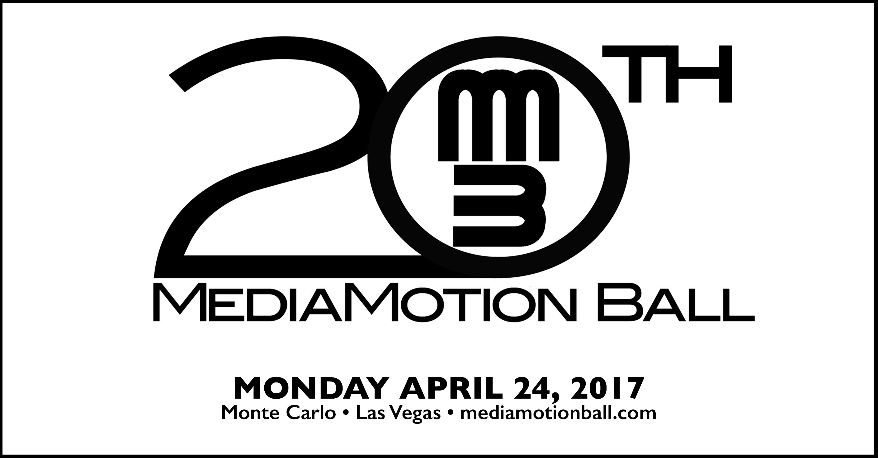 The 20th Anniversary MediaMotion Ball is a go for March 6, 2017 6