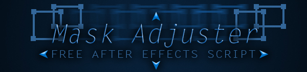 Mask Adjuster for After Effects 4
