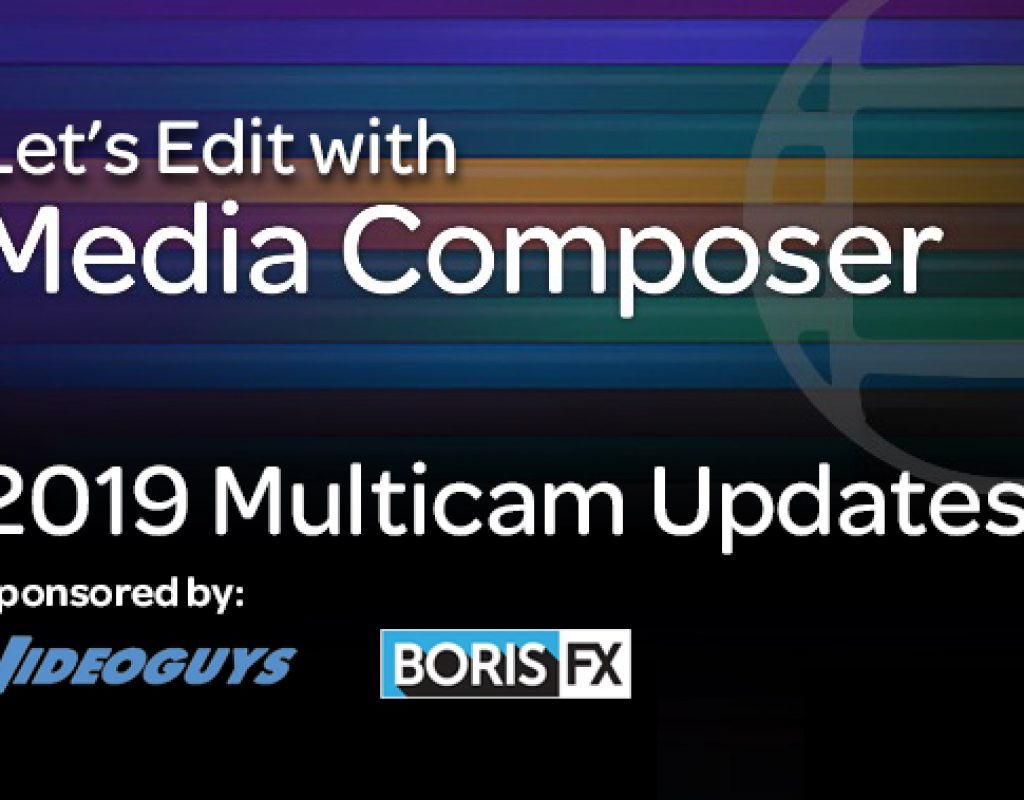 Let's Edit with Media Composer - 2019 Multicam Updates REV