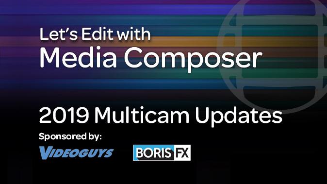 Let's Edit with Media Composer – 2019 Multicam Updates