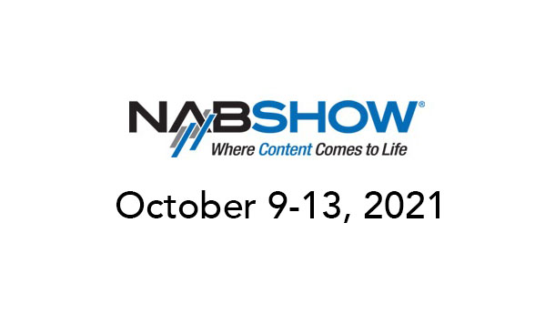 NAB Show 2021 rescheduled for October 9 - 13 7