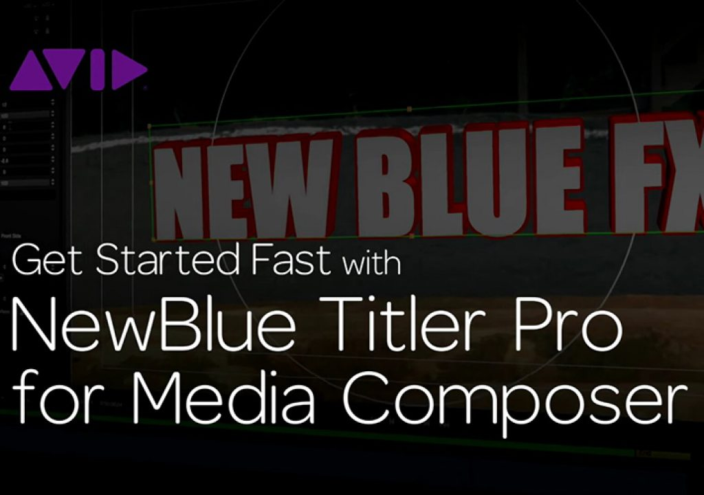 Get Started Fast with NewBlue Titler Pro for Media Composer—Episode 3 1