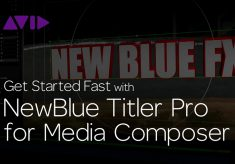 Get Started Fast with NewBlue Titler Pro for Media Composer—Episode 3