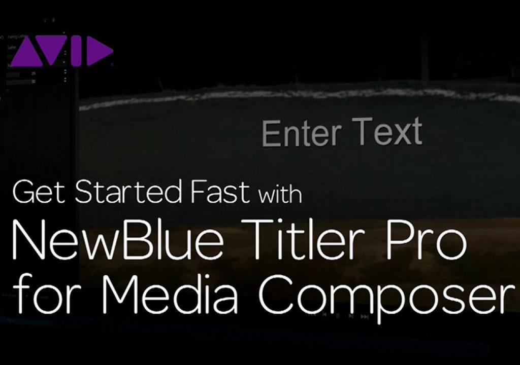 Get Started Fast with NewBlue Titler Pro for Media Composer—Episode 4 1