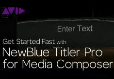 Get Started Fast with NewBlue Titler Pro for Media Composer—Episode 4