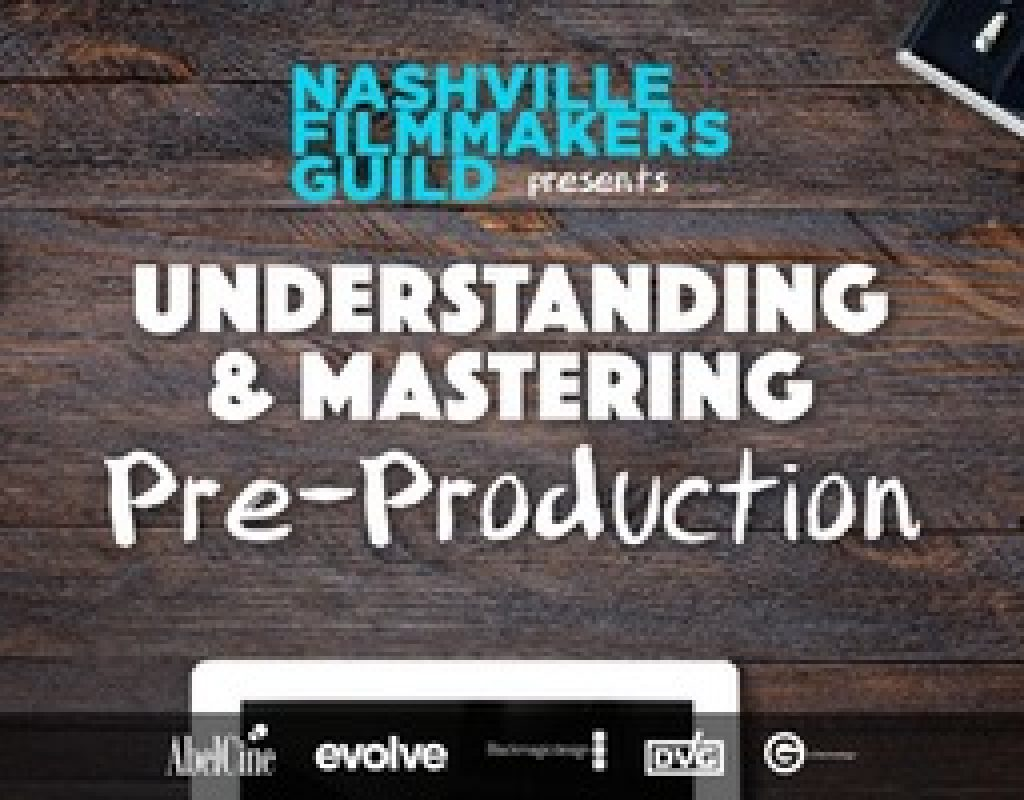 Nashville Filmmakers Guild Understanding and Mastering Pre-Production Workshop Saturday May 6 3