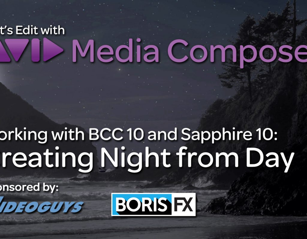 Let's Edit with Media Composer - Creating Night from Day with BCC and Sapphire 10 1
