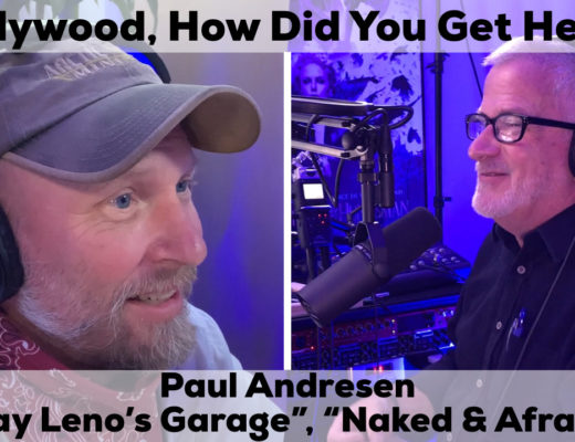 Paul Andresen on hollywood how did you get here podcast