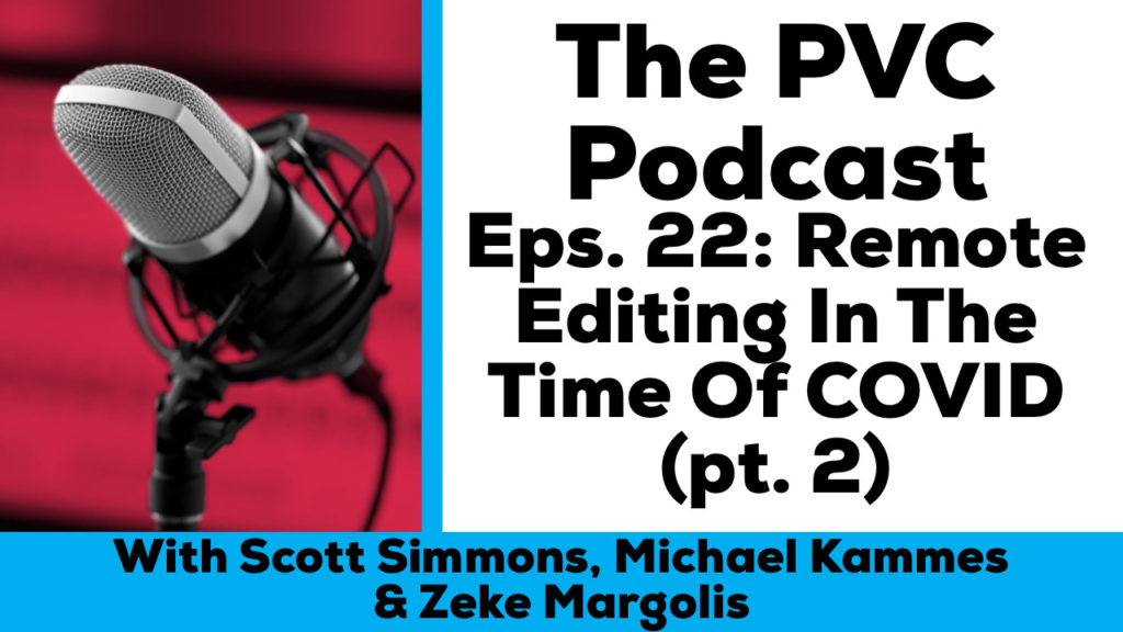 PVC Podcast eps 22 Remote Editing