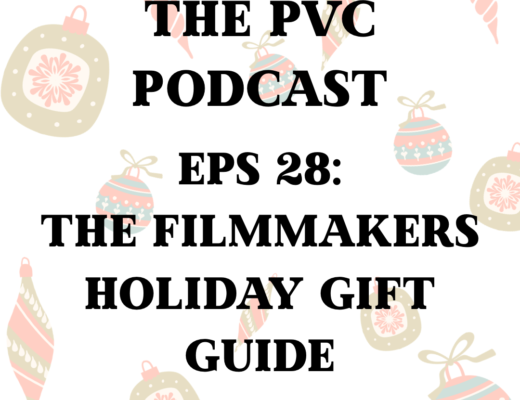 PVC Podcast Eps 28: The Filmmakers Holiday Gift Guide 9