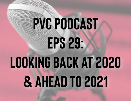 PVC Podcast Eps 29: Looking Back At 2020 & Ahead To 2021 6