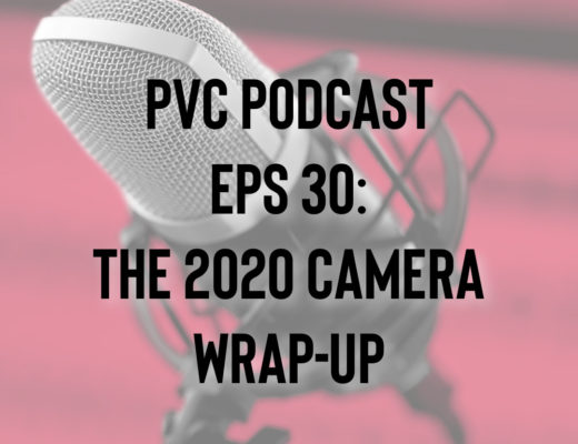 PVC Podcast Eps 30: The PVC 2020 Camera Wrap-Up 27